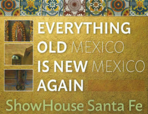 ShowHouse Santa Fe 2016 Theme